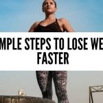 3 Simple Steps To Lose Weight Faster