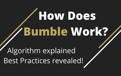 How does bumble work? Algorithm explained and best practices revealed