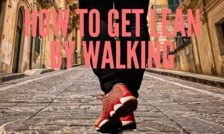 How To Get Lean By Walking