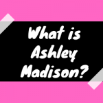 What is Ashley Madison? Is it a dating site or hookup site?