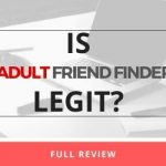 Is Adult Friend Finder Legit dating site or Scam?