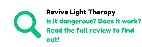 our reviews of revive light therapy will tell you if it is dangerous, if it helps your skin or not!