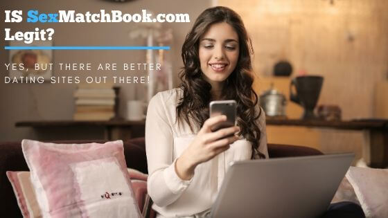 Is sexmatchbook.com legit? yes it is, but there are better dating sites out there!