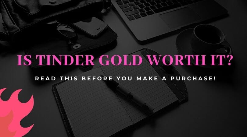 Is tinder gold worth it? Read the whole article to find out if this membership plan on tinder app is good or not!