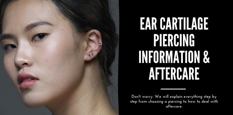 ear cartilage piercing information and aftercare.Don't worry. We will explain everything step by step from choosing a piercing to how to deal with aftercar