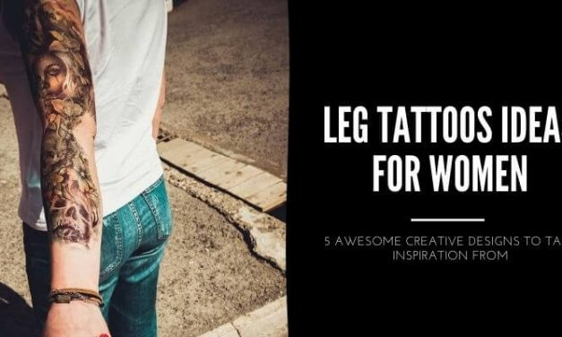 5 Awesome Creative Leg Tattoos Ideas For Women