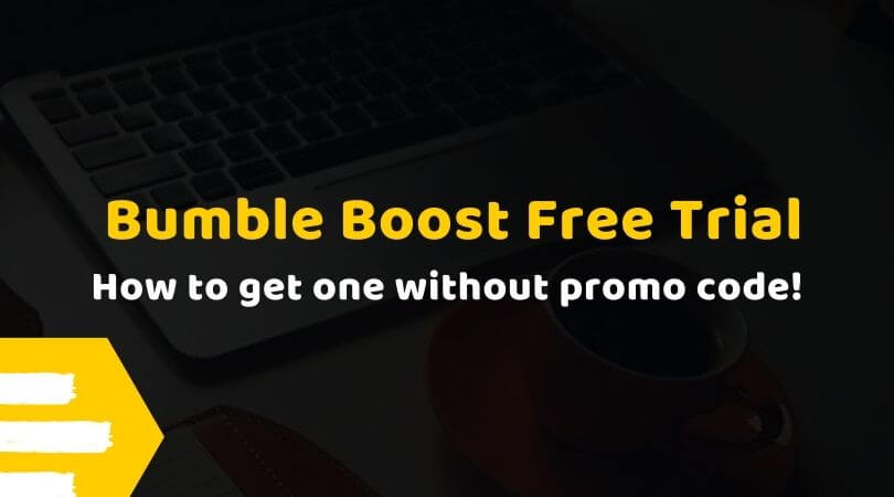 Bumble boost free trial. How t oget one without promo code!