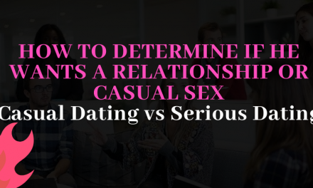 How to Determine if He Wants a Relationship or Casual sex