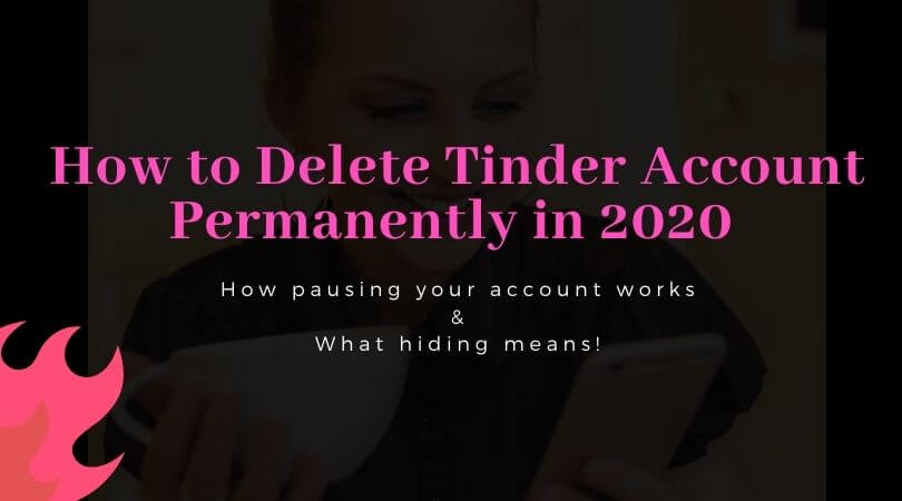 How to Delete Tinder Account Permanently in 2020. How pausing your account works & What hiding means!