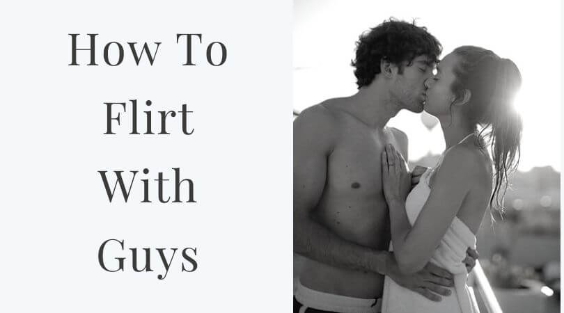 How to Flirt With Guys and Make Him Fall for You!