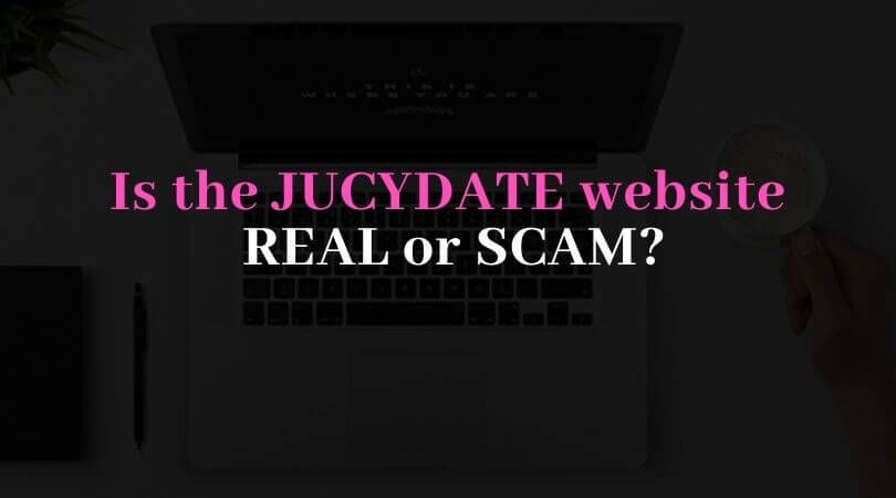 Is the jucydate website real or scam?
